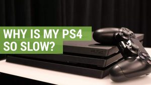why is ps4 so slow