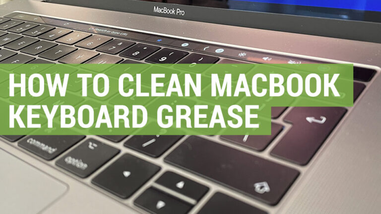 How to clean MacBook Pro keyboard grease